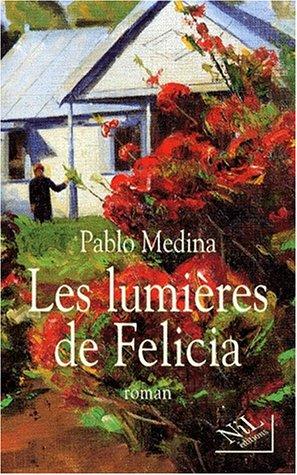 Les lumières de Felicia (Hors Collection): Medina, Pablo