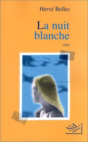 La Nuit Blanche: Re?cit: Hervé Bellec