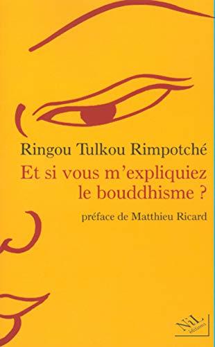 9782841112326: Et si vous m'expliquiez le bouddhisme ?
