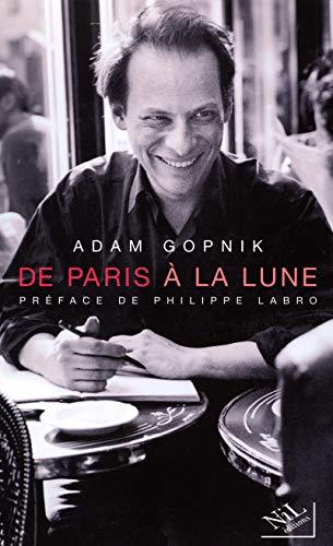 DE PARIS A LA LUNE [SIGNED]: Gopnik, Adam