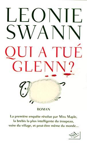 Qui a tué Glenn ? (French Edition) (9782841113309) by Swann, Leonie
