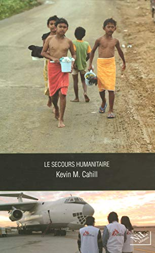 Le secours humanitaire: Kevin M. Cahill