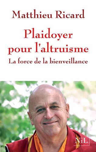 9782841116232: Plaidoyer pour l'altruisme : La force de la bienveillance