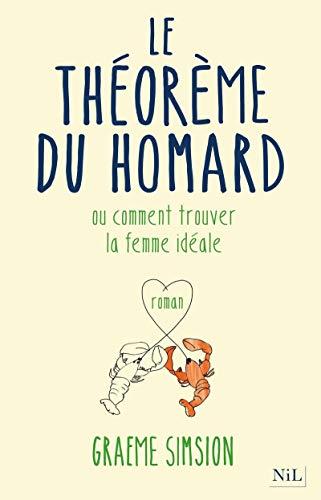 9782841117208: Le théorème du homard : Ou comment trouver la femme idéale