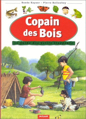 9782841130177: Copain des bois : Le Guide des petits trappeurs