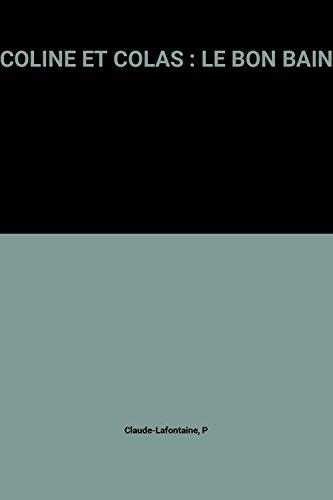 9782841130696: COLINE ET COLAS : LE BON BAIN