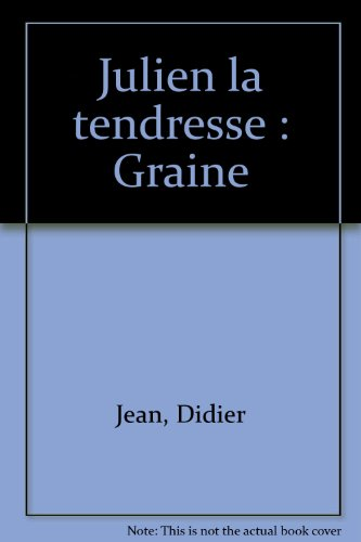 9782841131334: Julien la tendresse : Graine