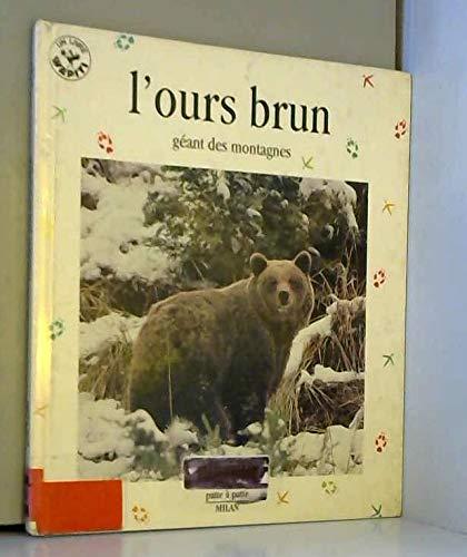 9782841132232: L'Ours brun, géant des montagnes