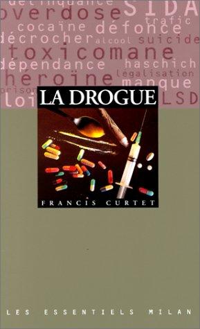 La Drogue (French Edition): Curtet, Francis