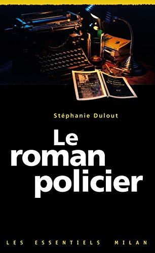 Le roman policier: Dulout, St?phanie