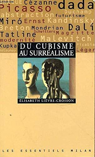 Du cubisme au surrà alisme: Lià vre-Crosson, Elisabeth