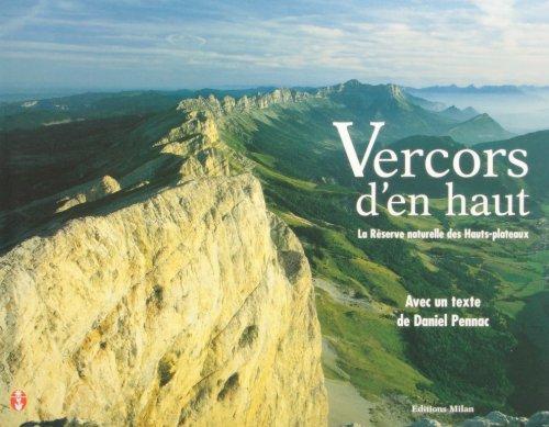 9782841133628: Le Vercors d'en haut : La Réserve naturelle des hauts-plateaux
