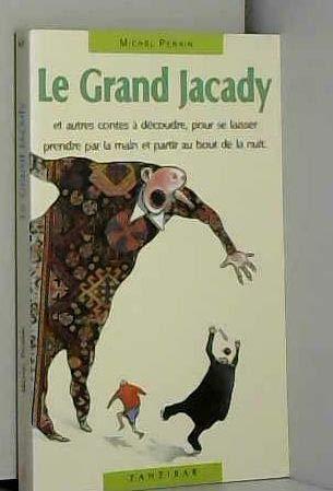 9782841133697: Le grand Jacady : Et autes contes � d�coudre