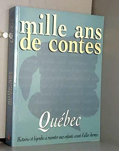 Mille ans de contes: Québec (2841134326) by Gagnon, Cécile; Michaud, Anne