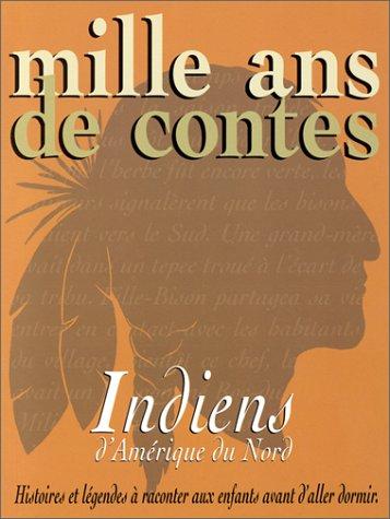 9782841134496: Mille ans de contes : Indiens d'Amérique du Nord