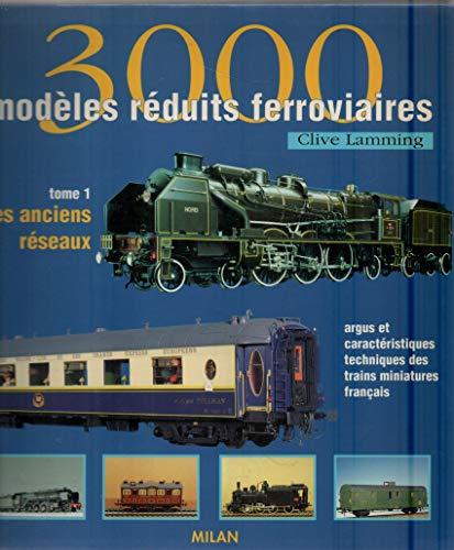 9782841134502: 3000 mod�les r�duits ferroviaires, tome 1 : Les Anciens r�seaux