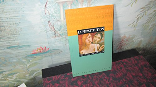 La prostitution: Claudine Legardinier