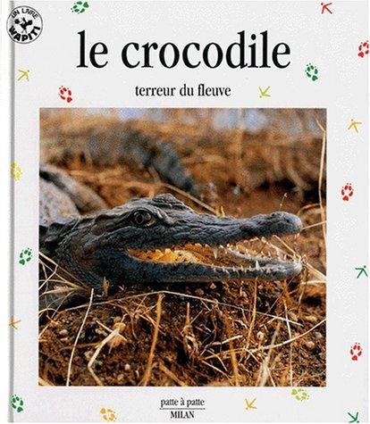 9782841135561: Le Crocodile, terreur du fleuve