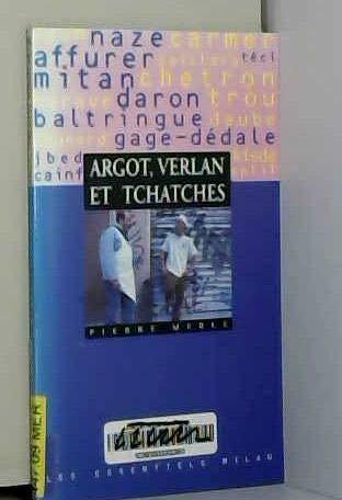 9782841135844: Argot, Verlan Et Tchatches (French Edition)