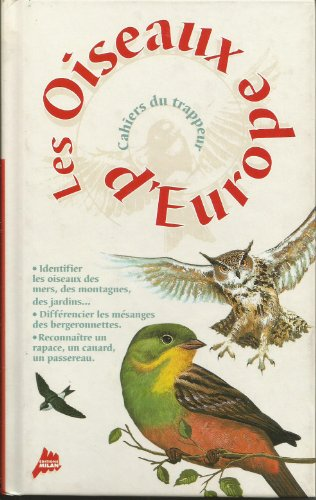 9782841137039: Les oiseaux d'Europe (Cahiers du trappeur)