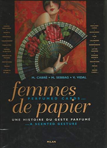 9782841137404: Femmes de papier : Une histoire du geste parfumé