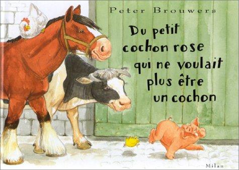 9782841137770: Du petit cochon rose qui ne voulait plus être un cochon