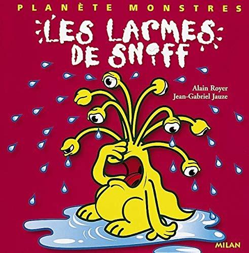 9782841138333: Les larmes de Sniff (Plan�te monstres)