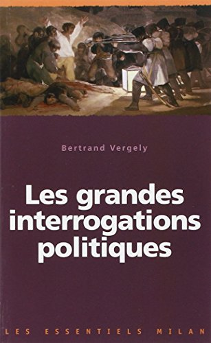 Les grandes interrogations politiques (French Edition): Vergely, Bertrand