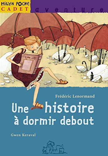 Une histoire à dormir debout: Frédéric Lenormand Gwen