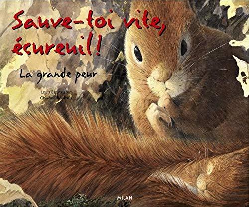 9782841139408: Sauve-toi vite écureuil !