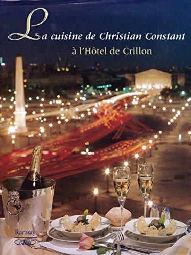 9782841141166: La cuisine de Christian Constant à l'Hôtel de Crillon.