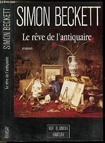 Le rêve de l'antiquaire: Simon Beckett