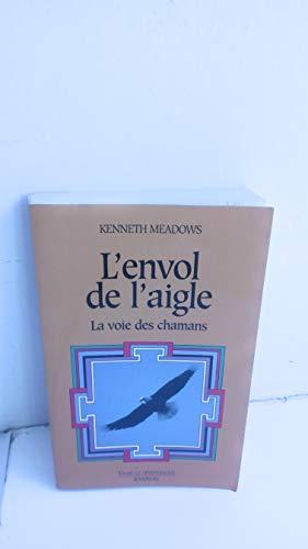 9782841141593: L'envol de l'aigle : La voie chamanique de la sagesse intérieure