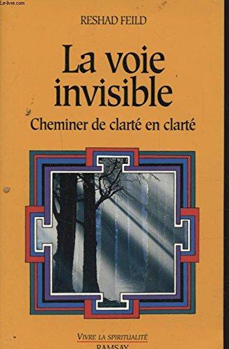 9782841141609: La voie invisible, Cheminer de clarté en clarté