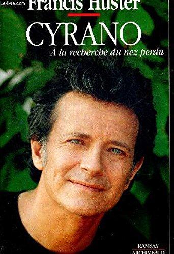Cyrano: A la recherche du nez perdu (French Edition): Francis Huster