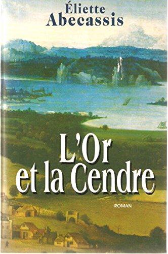 L'or Et La Cendre: ABECASSIS, ELIETTE