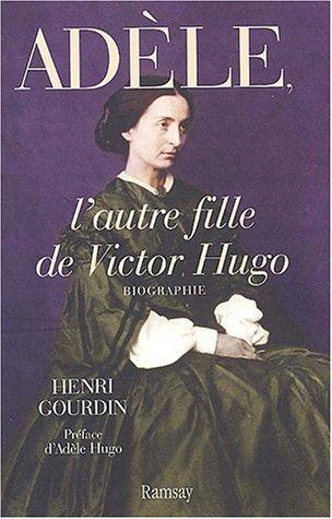 9782841146123: Adèle, l'autre fille de Victor Hugo