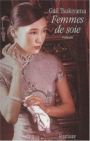 Femmes de soie (2841146405) by Gail Tsukiyama