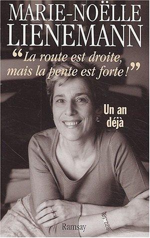 La route est longue mais la pente est forte: Marie Noël Lienemann