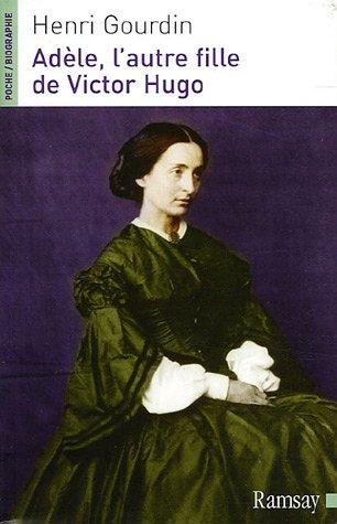 9782841147571: Adèle, l'autre fille de Victor Hugo (1830-1915)