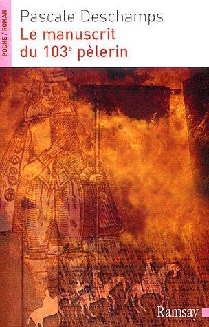 9782841147748: Le manuscrit du 103e pèlerin