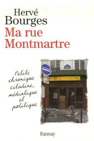 9782841148011: Ma rue Montmartre : Petite chronique citadine, médiatique et politique