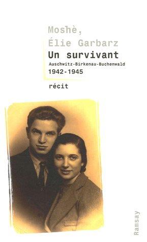 9782841148103: Un survivant : Auschwitz-Birkenau-Buchenwald 1942-1945