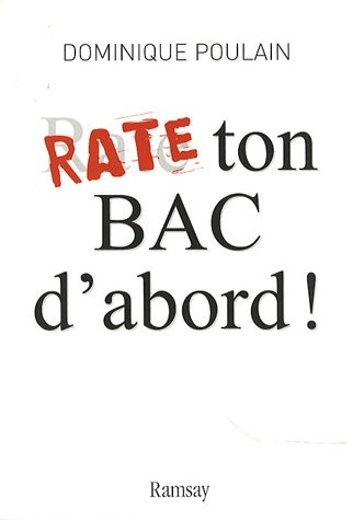 9782841148783: Rate ton bac d'abord ! (French Edition)