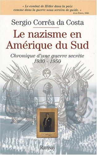 9782841149049: Le nazisme en Amérique du Sud : Chronique d'une guerre secrète 1930-1950
