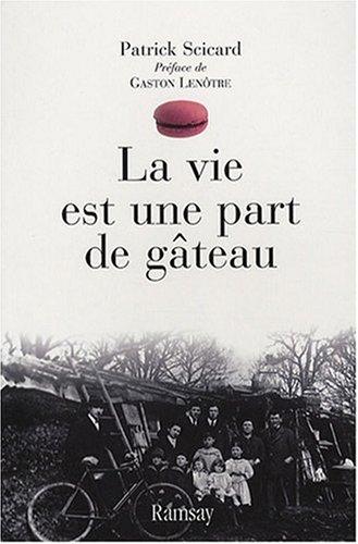 9782841149179: Vie Est une Part de Gateau (la)
