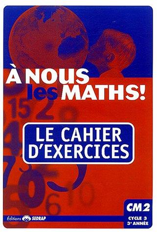 9782841174072: nous les maths ! CM2 CM2 (Le cahier d'exercices)