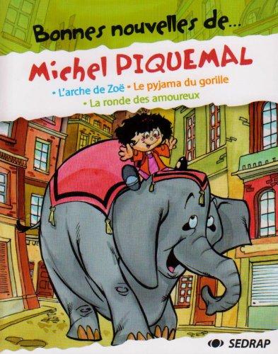 9782841177929: Bonnes nouvelles de... Michel Piquemal CP/CE1 : L'arche de Zoë ; Le pyjama du gorille ; La ronde des amoureux