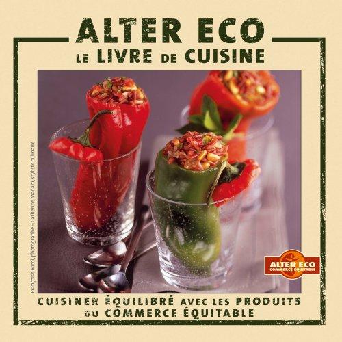 9782841230952: Alter Eco : Le livre de cuisine