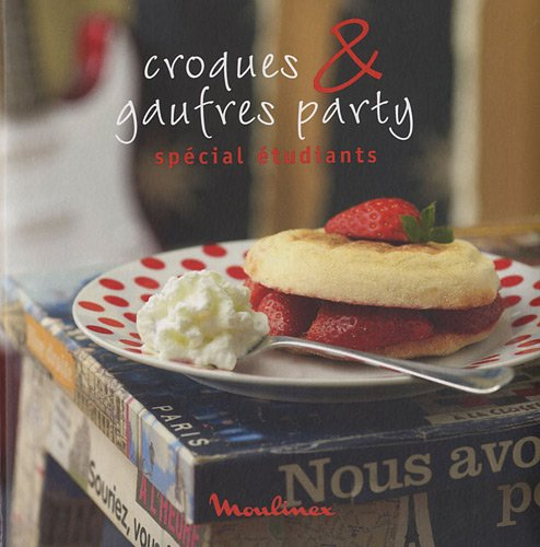 9782841233540: Croques & gaufres party : Sp�cial �tudiants